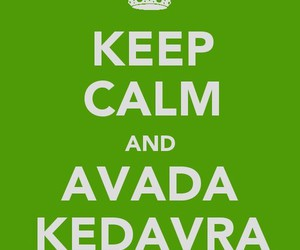 keep calm, harry potter, and avada kedavra image