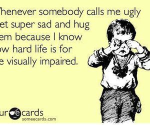 funny, ugly, and ecard image