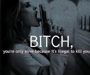 bitch, kill, and gun image