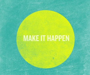 quotes, make it happen, and text image