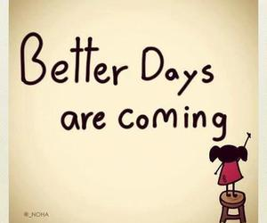 quotes, better, and days image