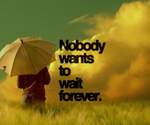 forever, umbrella, and wait image