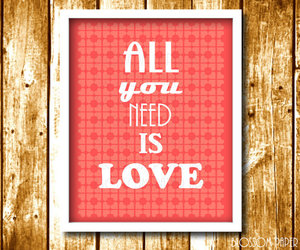all you need is love, digital, and motivational image