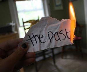 past, fire, and text image