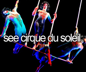 awesome, before i die, and cirque du soleil image