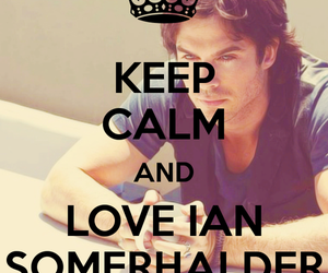ian somerhalder, keep calm, and tvd image