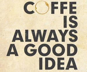 coffee, text, and quote image