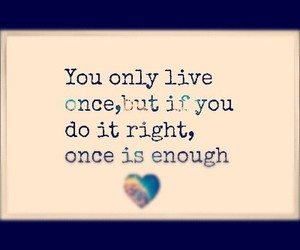 life, quotes, and yolo image