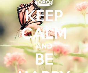 happy, keep calm, and flowers image