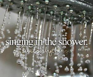 shower, singing, and quote image