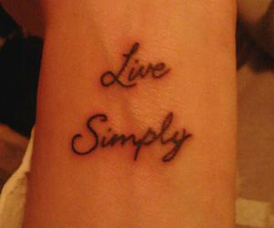 reminder, tattoo, and live simply image