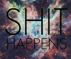 shit, galaxy, and happen image