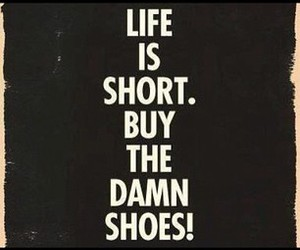 shoes, life, and quote image