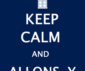 doctor who, keep calm, and allons-y image