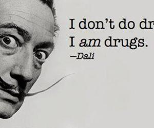 drugs, dali, and quote image