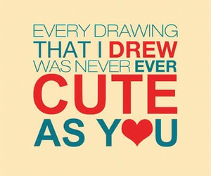 cute drawing, quotes, and true image