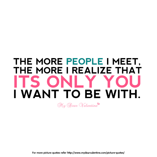 The More People I Meet Picture Quotes Mydearvalentinecom