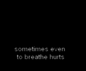 hurt, quote, and breathe image