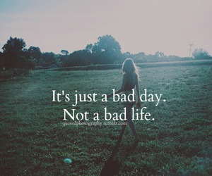 life, bad, and quote image