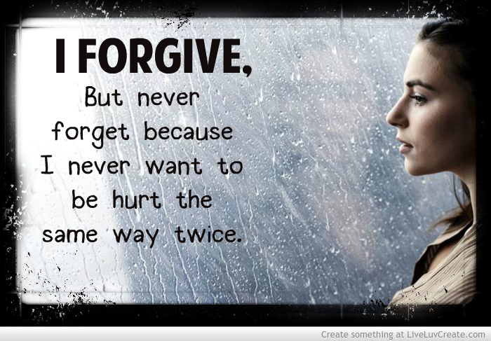 Forgive But Dont Forget Discovered By Liveluvcreate