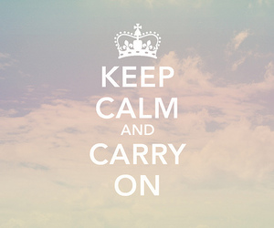 keep calm, quote, and carry on image