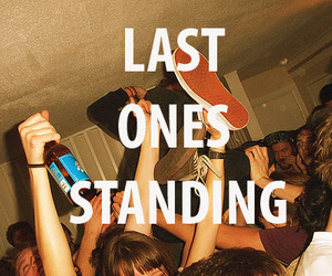 party, last, and standing image