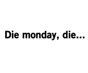 monday, die, and text image