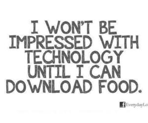 food, technology, and quotes image