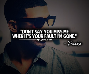 Drake, quotes, and fault image