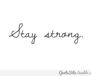 stay strong, quote, and text image