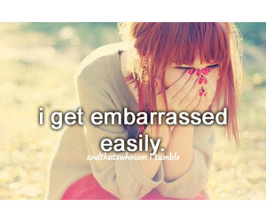 embarrassed and and that's who i am image