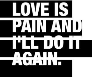 pain, love, and text image