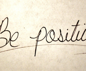 positive, quotes, and be positive image