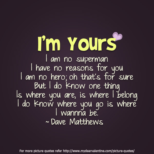 I M Yours Picture Quotes Mydearvalentinecom