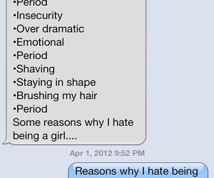Reasons why i hate being a girl | Funny Pictures, Funny Images