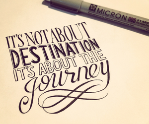 quote, journey, and destination image