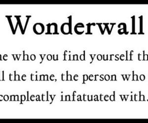 wonderwall, love, and quote image