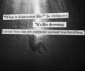 depression, drowning, and quote image