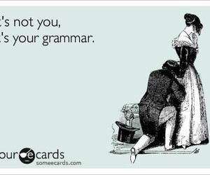 grammar, funny, and ecards image