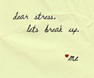 stress, quotes, and break up image