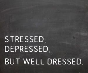 depressed, stressed, and quotes image