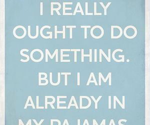 pajamas, quote, and text image