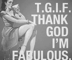 fabulous, tgif, and quotes image