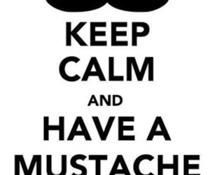 keep calm and mustache image
