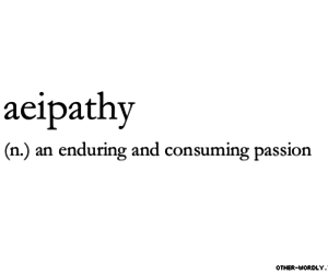 passion, definition, and aeipathy image