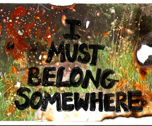 belong, somewhere, and text image
