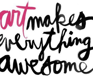 art, awesome, and quote image