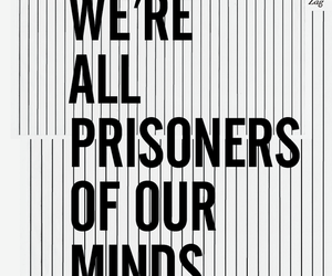 quote, mind, and prisoner image