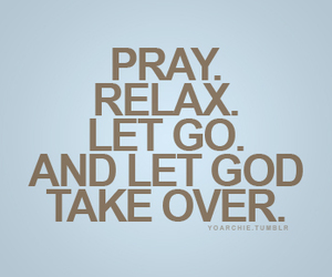 pray, relax, and god image