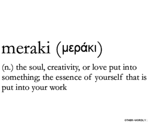 quote, Meraki, and soul image